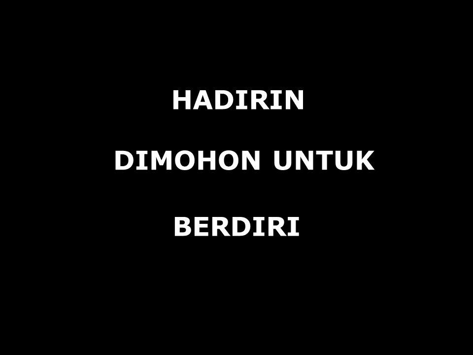 HADIRIN DIMOHON UNTUK BERDIRI