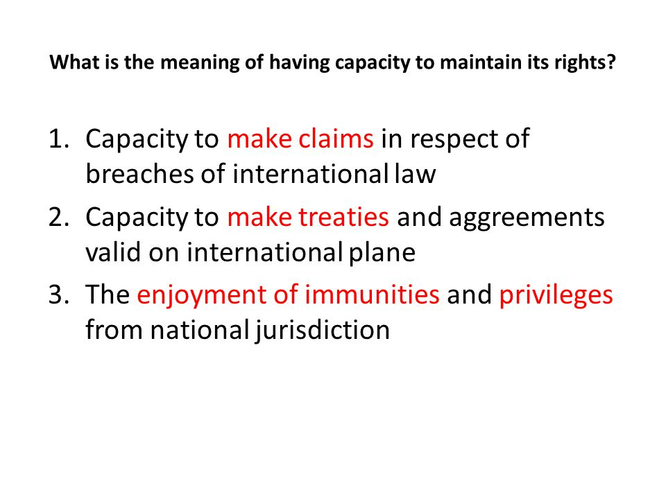 What is the meaning of having capacity to maintain its rights.