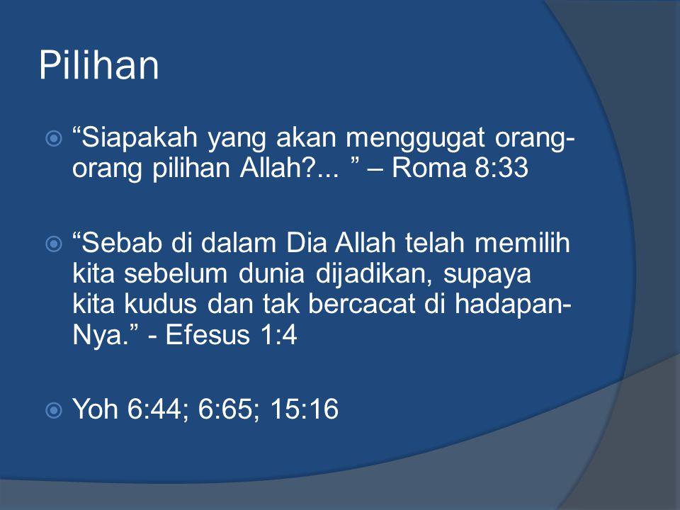 Pilihan  Siapakah yang akan menggugat orang- orang pilihan Allah ...