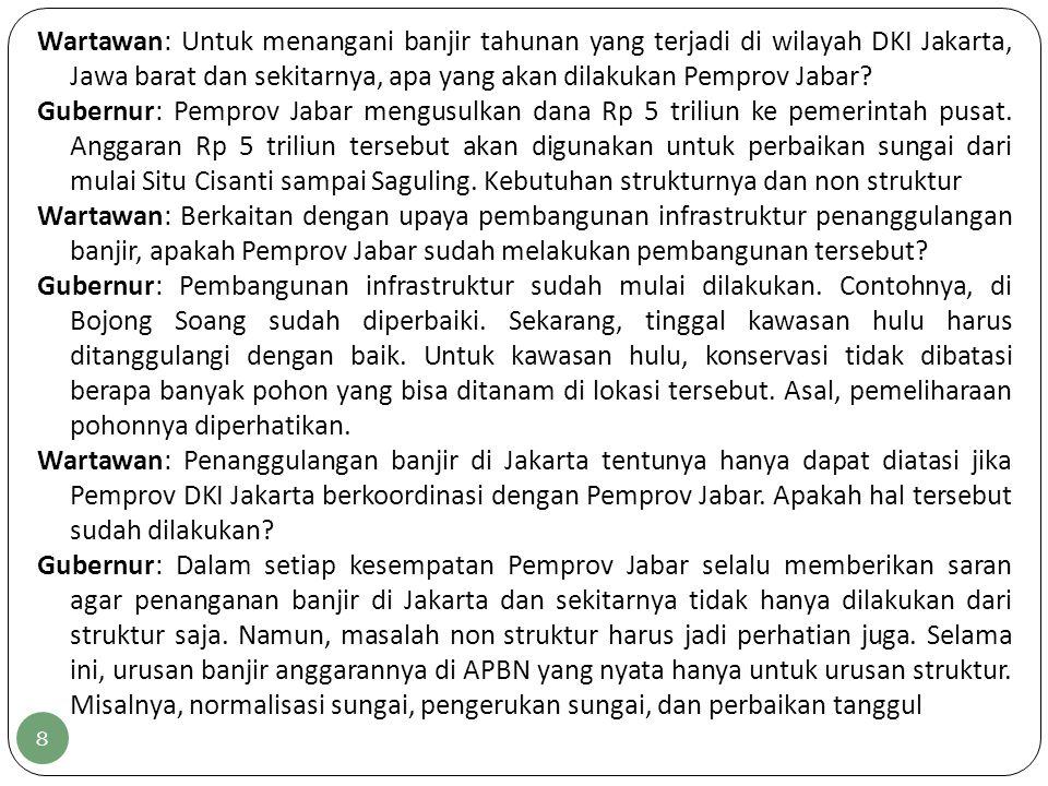 Untuk menangani banjir tahunan yang terjadi di wilayah DKI Jakarta, Jawa barat dan sekitarnya, Pemprov Jabar mengusulkan dana Rp 5 triliun ke pemerintah pusat.