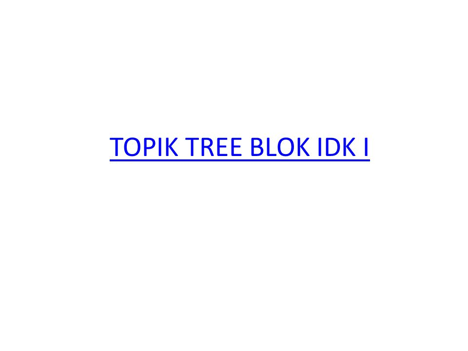 TOPIK TREE BLOK IDK I