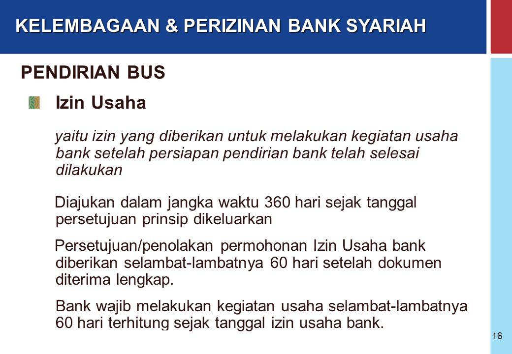 Bank Indonesia @ 2005 15 Persetujuan Prinsip yaitu persetujuan untuk melakukan persiapan pendirian bank Persetujuan/penolakan permohonan persetujuan p