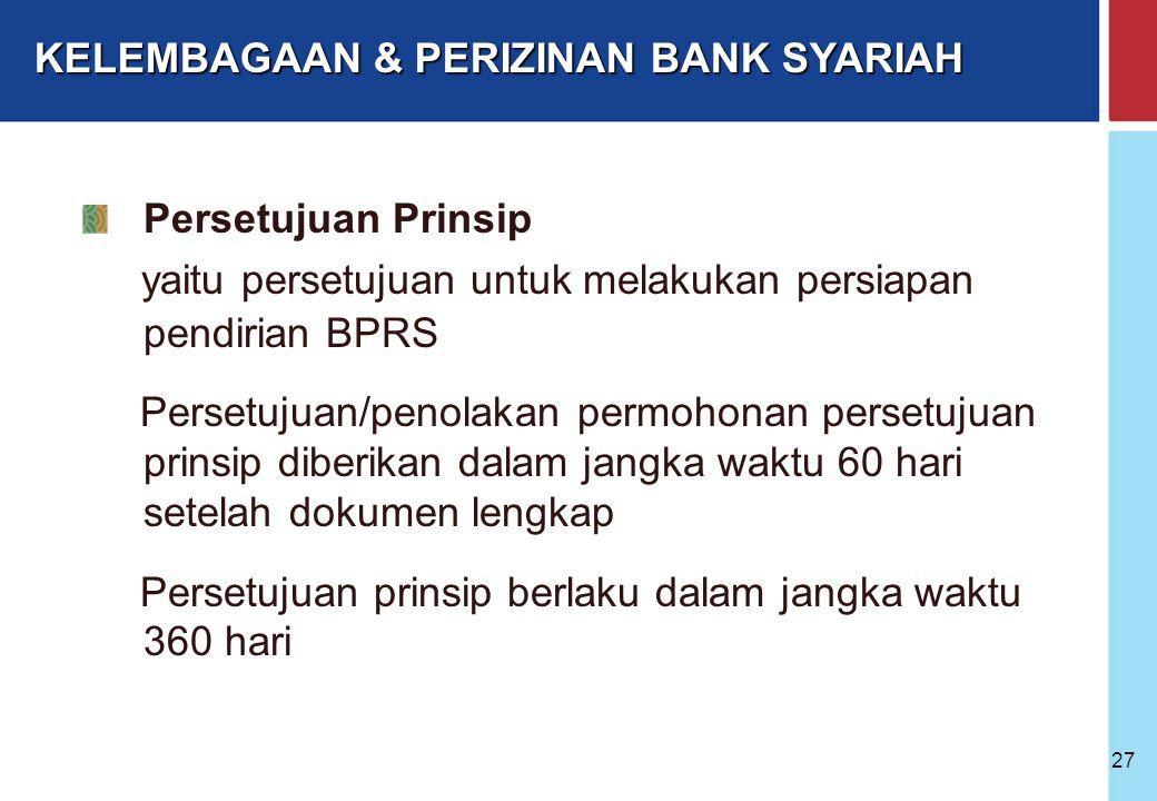 Bank Indonesia @ 2005 26 PENDIRIAN BPRS KELEMBAGAAN & PERIZINAN BANK SYARIAH Pendirian Bank Bank Baru - Persetujuan Prinsip - Izin Usaha Konversi BPR