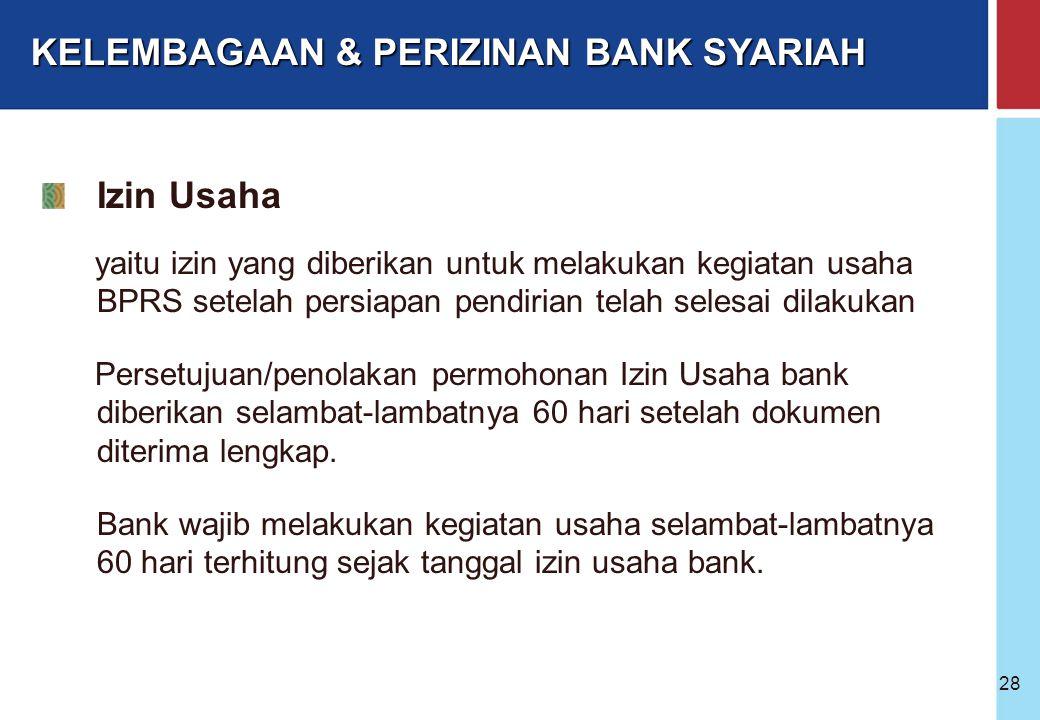 Bank Indonesia @ 2005 27 Persetujuan Prinsip yaitu persetujuan untuk melakukan persiapan pendirian BPRS Persetujuan/penolakan permohonan persetujuan p