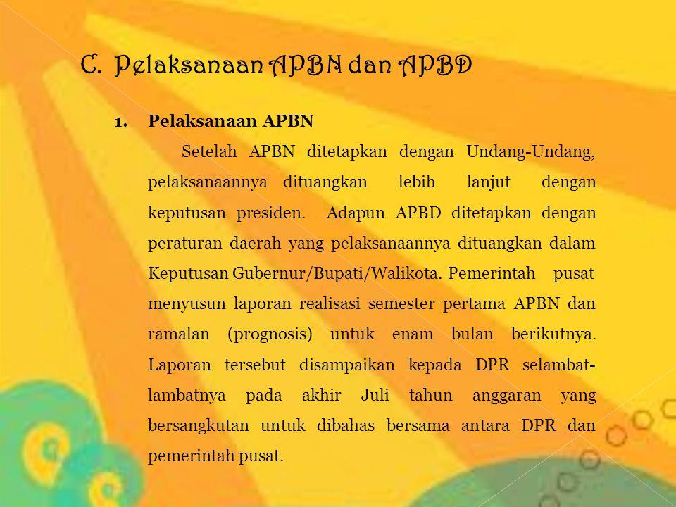 C.Pelaksanaan APBN dan APBD 1.