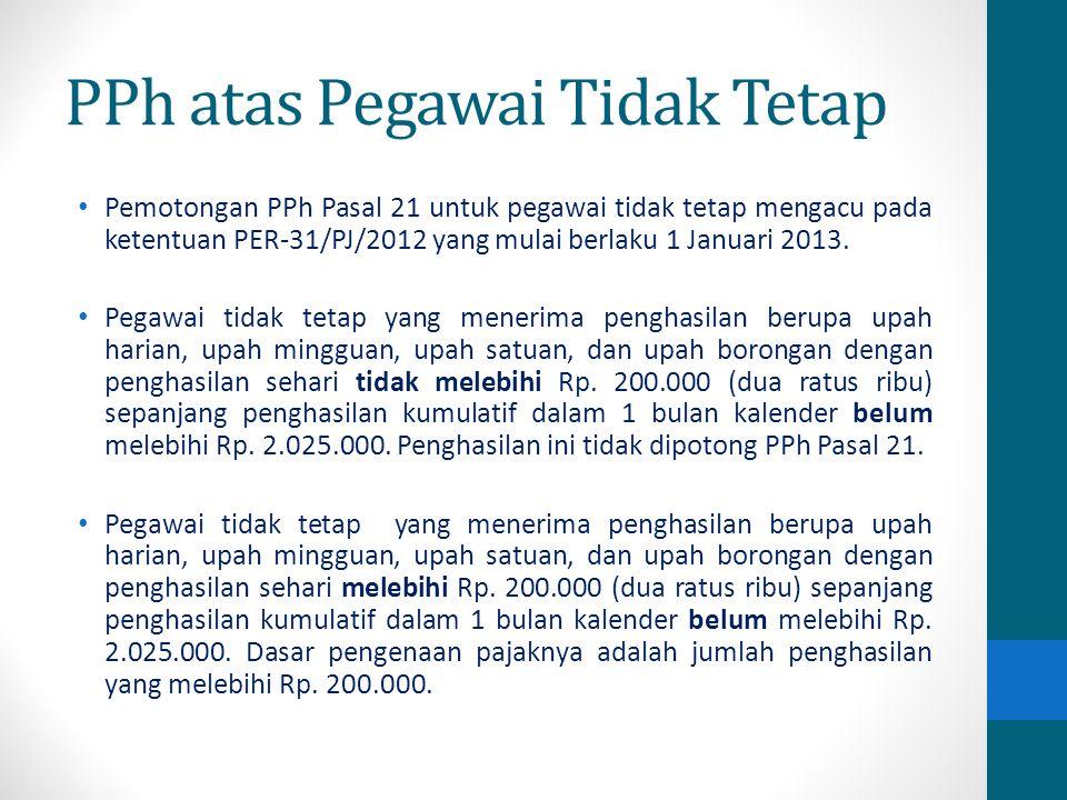Contoh Soal 4 Jika pada contoh 2 diatas upah Solmet ( Rp 130.000,00 ) dibayar tidak secara bulanan, a.Apakah upah pada hari pertama dipotong PPh pasal 21 .