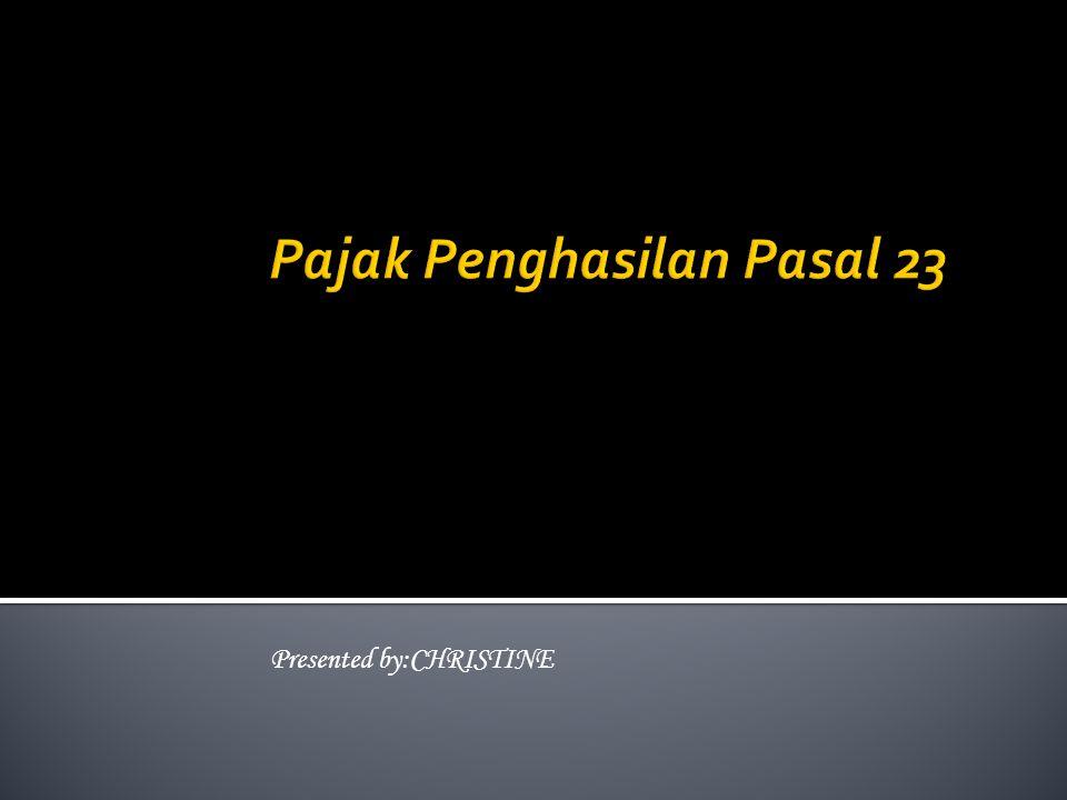 Presented by:CHRISTINE