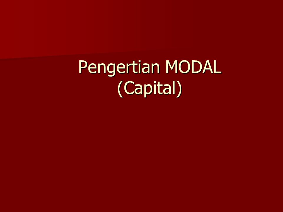 Pengertian MODAL (Capital)
