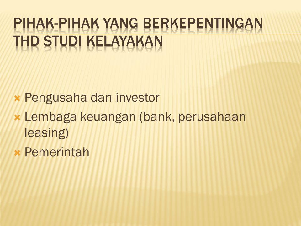  Pengusaha dan investor  Lembaga keuangan (bank, perusahaan leasing)  Pemerintah