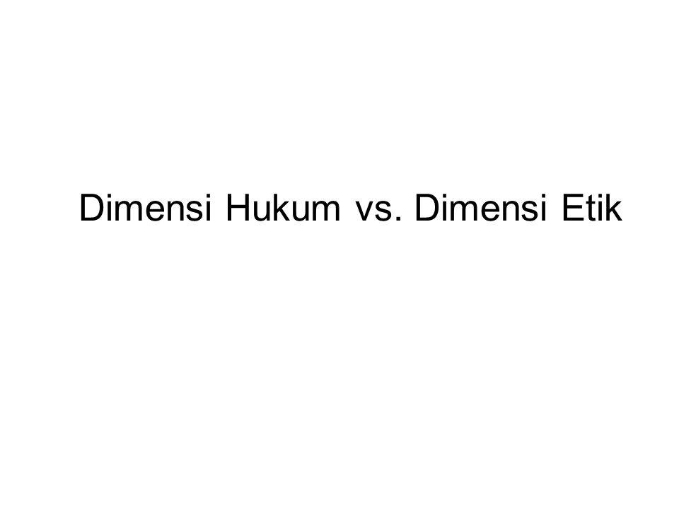 Dimensi Hukum vs. Dimensi Etik
