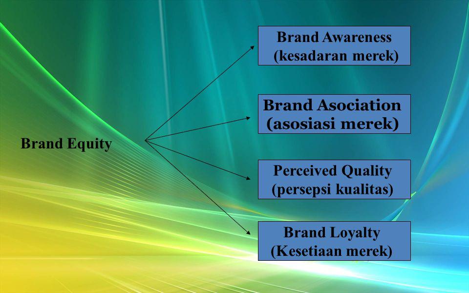 Brand equity adalah kekuatan merek atau kesaktian merek yang memberikan nilai kepada konsumen (Simamora, 2001: 67).