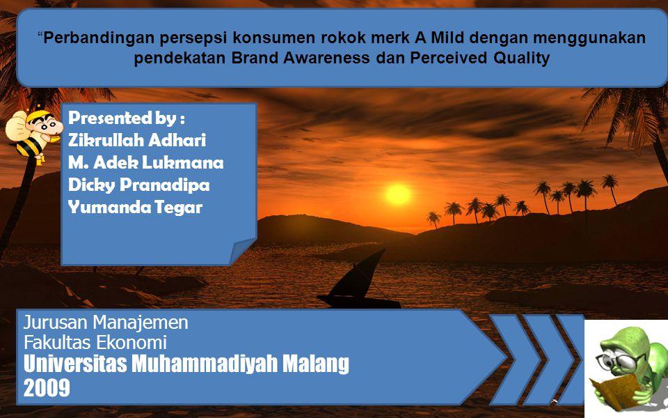 Presentasi Seminar Pemasaran Perbandingan persepsi konsumen rokok merk A Mild dengan menggunakan pendekatan Brand Awareness dan Perceived Quality (Studi Kasus pada Mahasiswa Universitas Muhammadiyah Malang) .