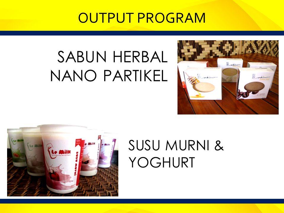 OUTPUT PROGRAM SABUN HERBAL NANO PARTIKEL SUSU MURNI & YOGHURT