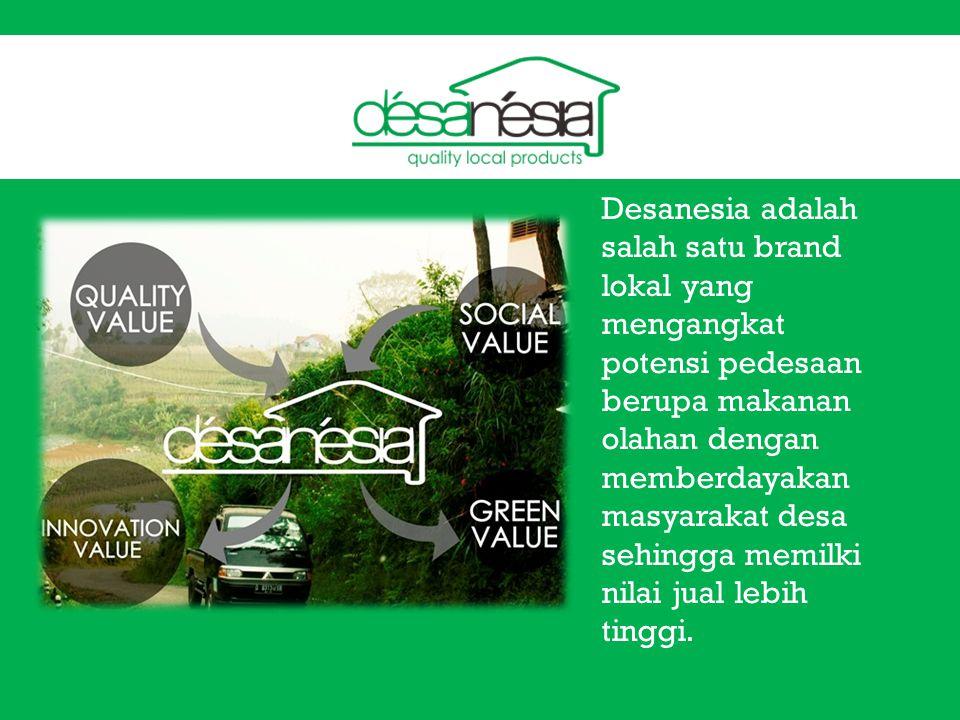 Desanesia adalah salah satu brand lokal yang mengangkat potensi pedesaan berupa makanan olahan dengan memberdayakan masyarakat desa sehingga memilki n