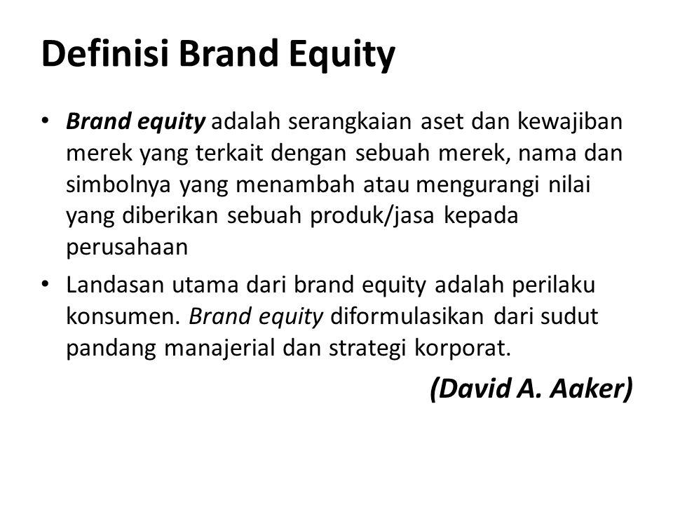Definisi Brand Equity Brand equity adalah serangkaian aset dan kewajiban merek yang terkait dengan sebuah merek, nama dan simbolnya yang menambah atau