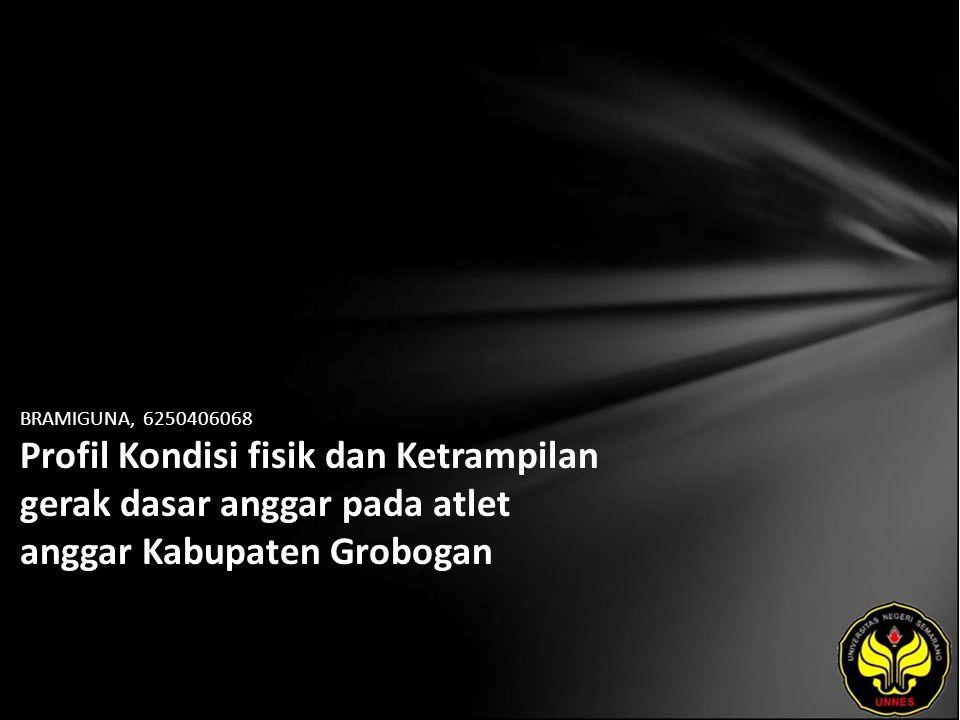 BRAMIGUNA, 6250406068 Profil Kondisi fisik dan Ketrampilan gerak dasar anggar pada atlet anggar Kabupaten Grobogan