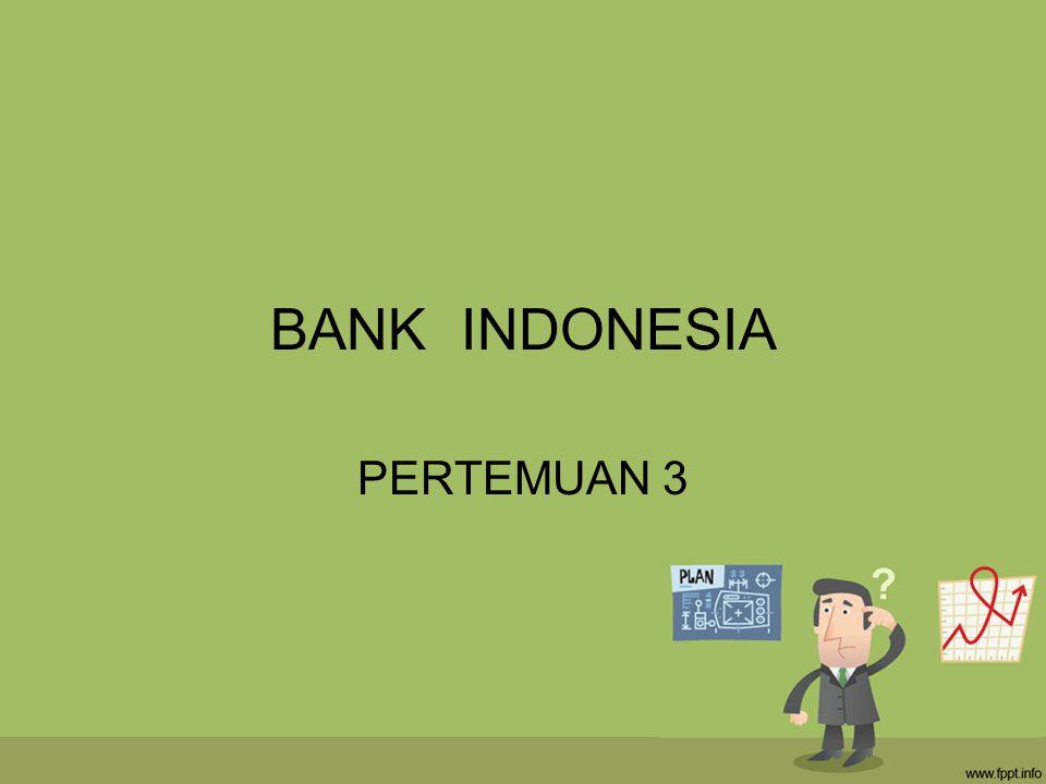 bank & lembaga keuangan lainnya 2 Otoritas Moneter Otoritas Moneter dipegang oleh Bank Indonesia (BI) sebagaimana diatur oleh UU No.23/1999.