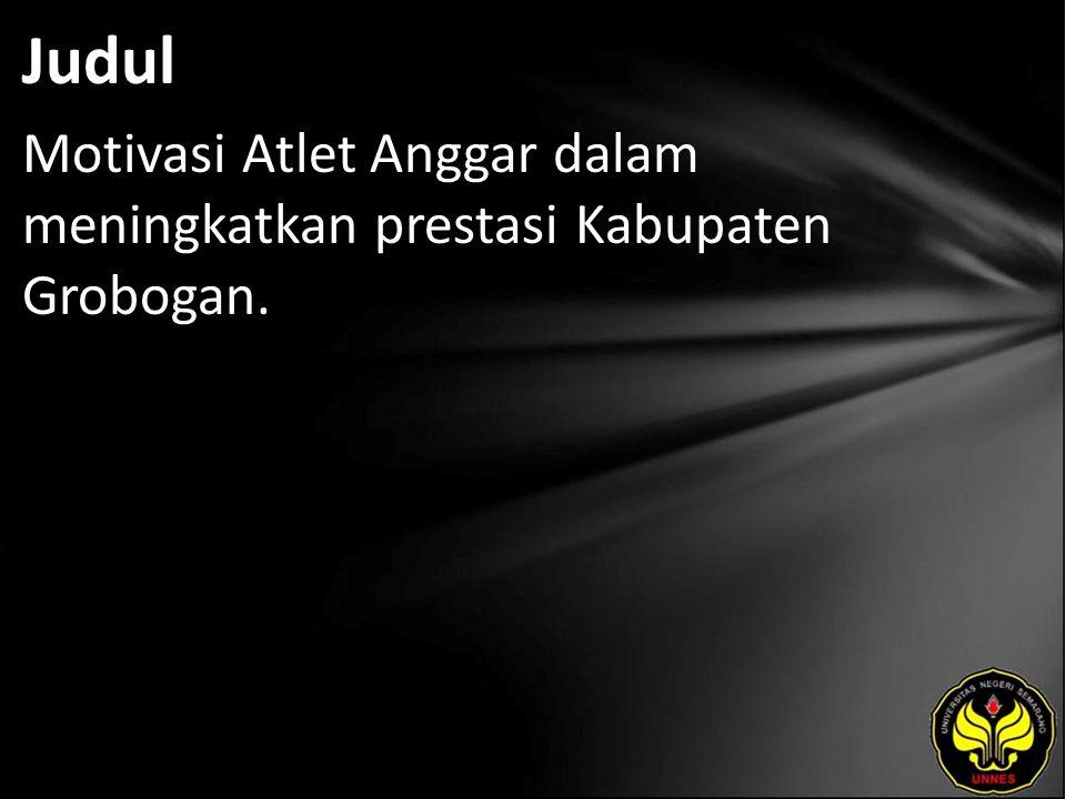 Judul Motivasi Atlet Anggar dalam meningkatkan prestasi Kabupaten Grobogan.
