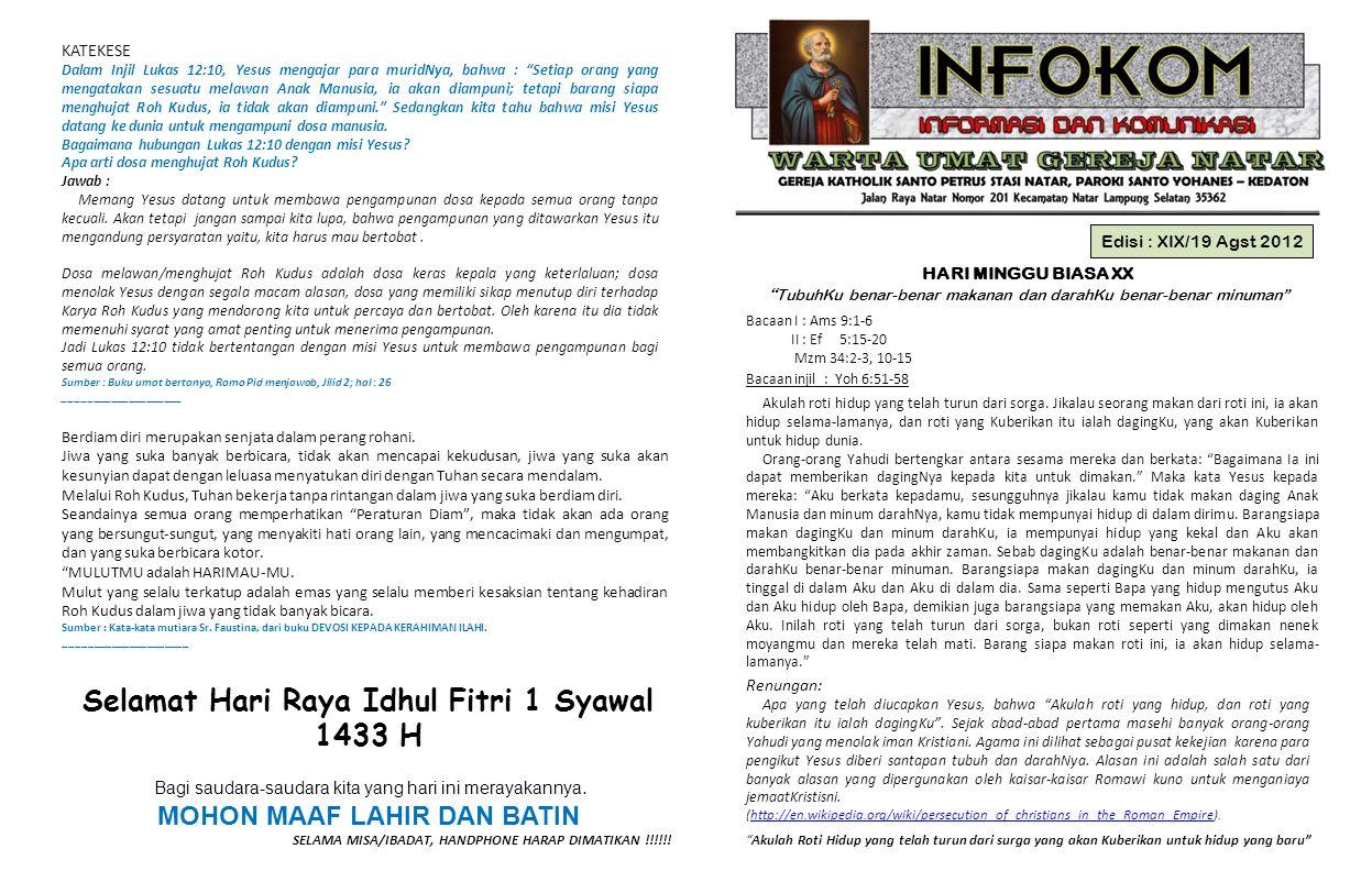 """Edisi : XIX/19 Agst 2012 HARI MINGGU BIASA XX """" TubuhKu benar-benar makanan dan darahKu benar-benar minuman"""" Bacaan I : Ams 9:1-6 II : Ef 5:15-20 Mzm"""