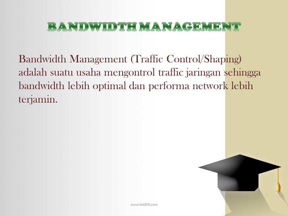  Traffic shaping digunakan untuk mengatur traffic yang keluar ke interface agar alirannya sesuai dengan kecepatan dari target interface dan menjamin bahwa traffic memberitahukan ulang kebijakan yang dibuat untuk nya.