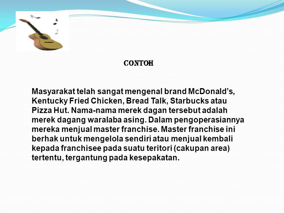 CONTOH Masyarakat telah sangat mengenal brand McDonald's, Kentucky Fried Chicken, Bread Talk, Starbucks atau Pizza Hut.