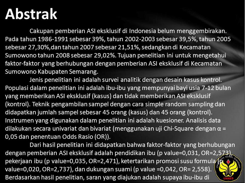 Abstrak Cakupan pemberian ASI eksklusif di Indonesia belum menggembirakan.