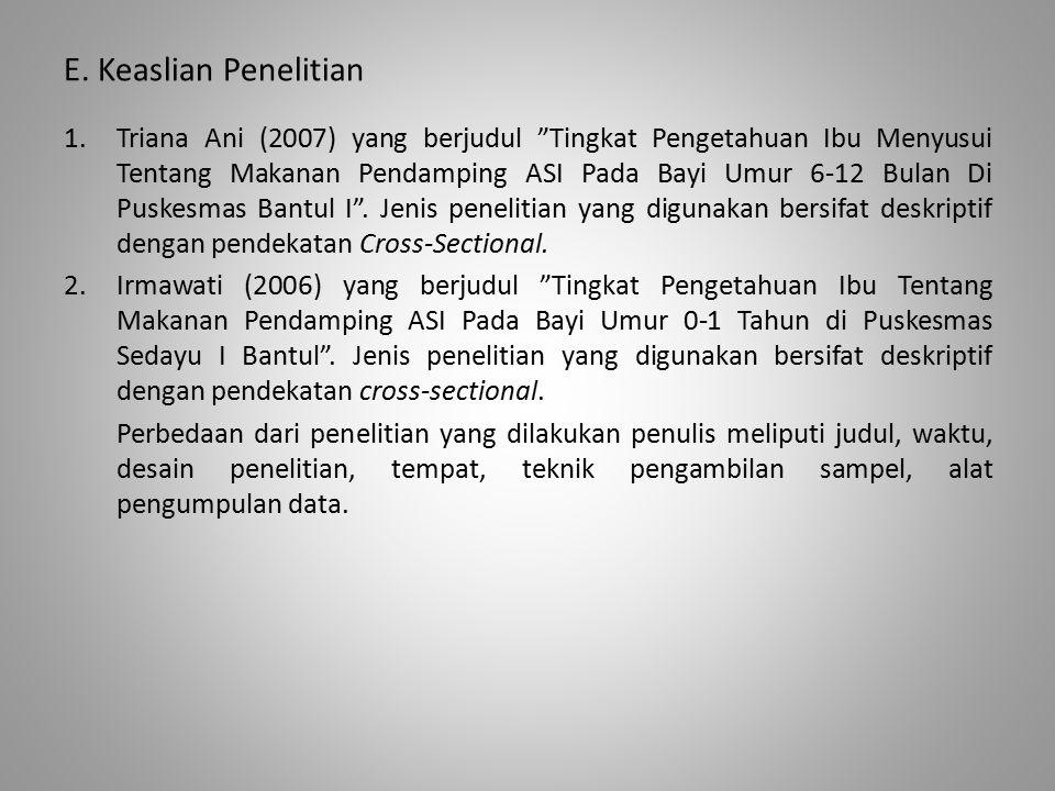 """E. Keaslian Penelitian 1.Triana Ani (2007) yang berjudul """"Tingkat Pengetahuan Ibu Menyusui Tentang Makanan Pendamping ASI Pada Bayi Umur 6-12 Bulan Di"""