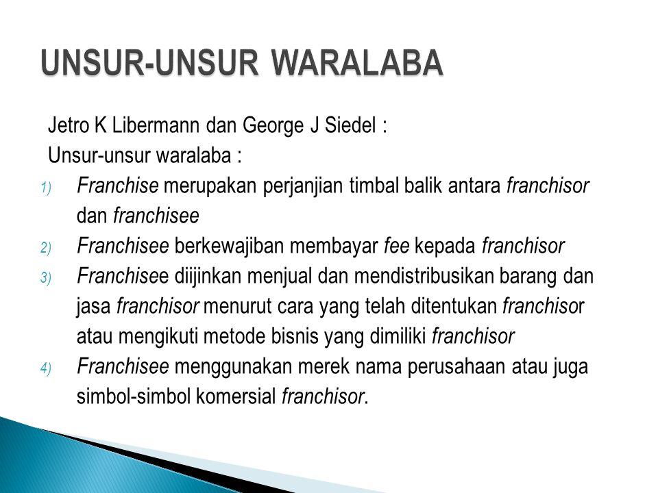 Secara umum terdapat 3 jenis waralaba : 1) Distributorship (Product Franchise) a) Franchisor memberikan lisensi kepada franchisee untuk menjual barang-barang hasil produksinya b) Pemberian lisensi bisa bersifat eksklusif ataupun non eksklusif.