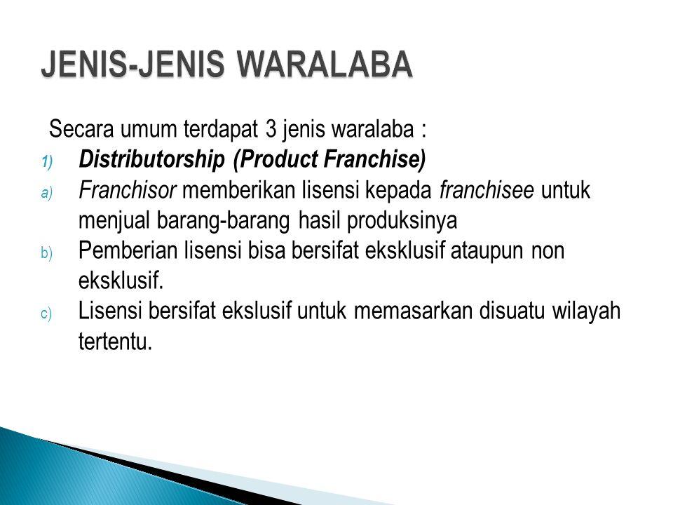 2) Chain-Style Business a) Franchisee mengoperasikan suatu kegiatan bisnis dengan menggunakan nama franchisor.