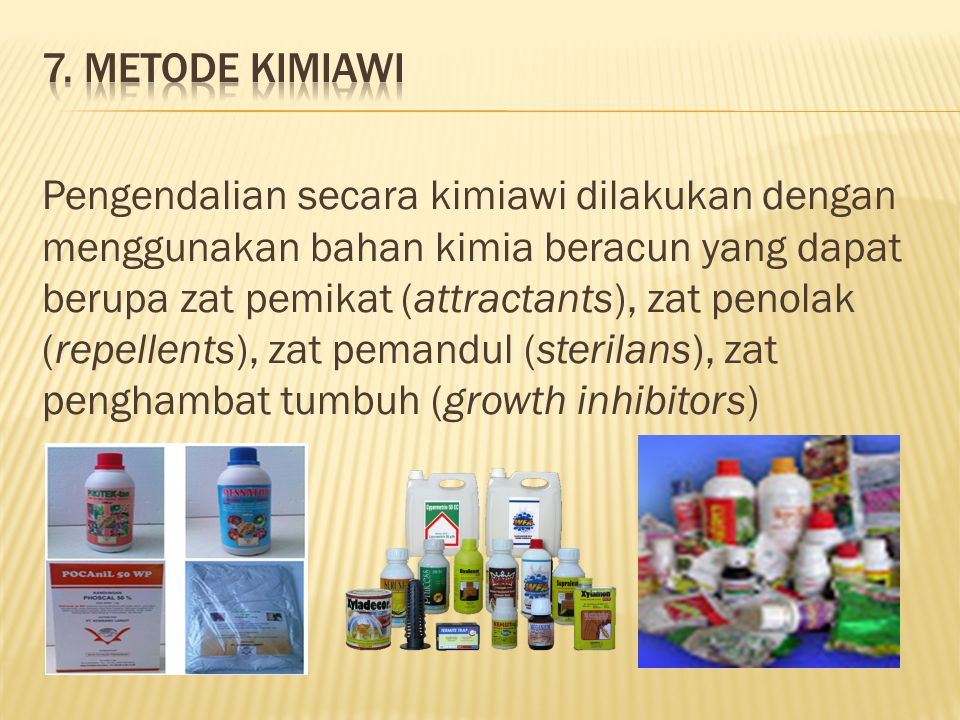 Pengendalian secara kimiawi dilakukan dengan menggunakan bahan kimia beracun yang dapat berupa zat pemikat (attractants), zat penolak (repellents), za