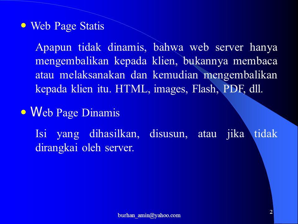 2 Web Page Statis Apapun tidak dinamis, bahwa web server hanya mengembalikan kepada klien, bukannya membaca atau melaksanakan dan kemudian mengembalikan kepada klien itu.