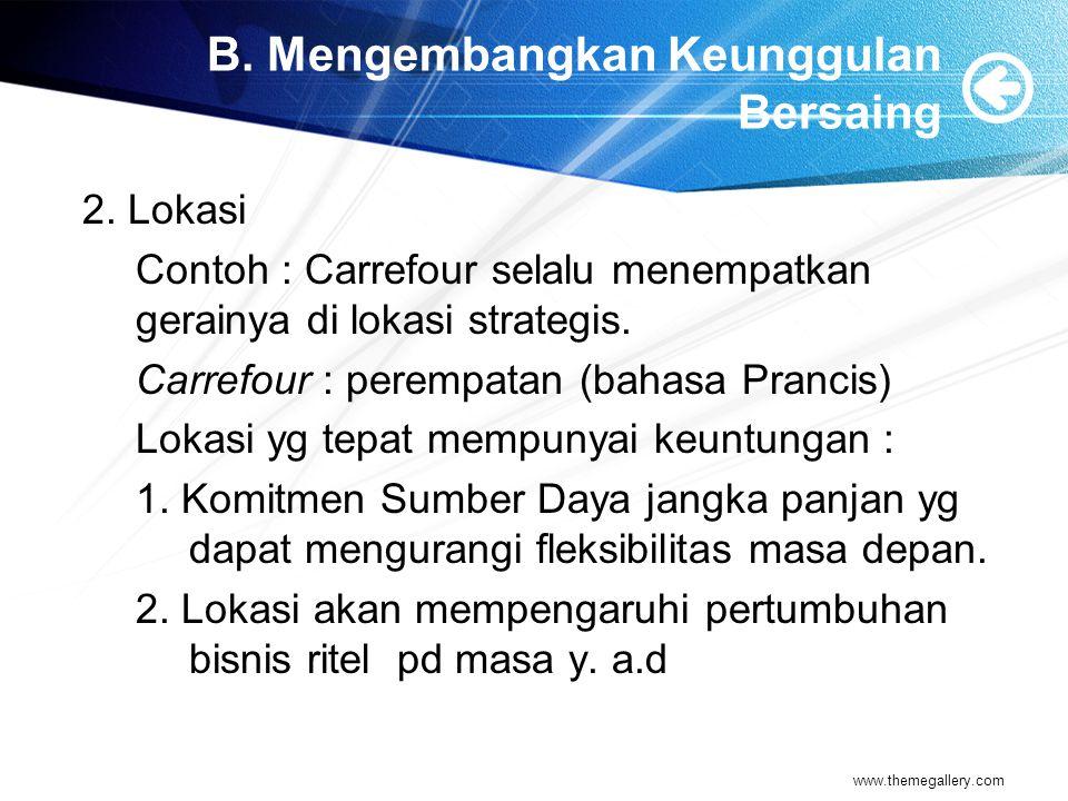 B. Mengembangkan Keunggulan Bersaing 2.