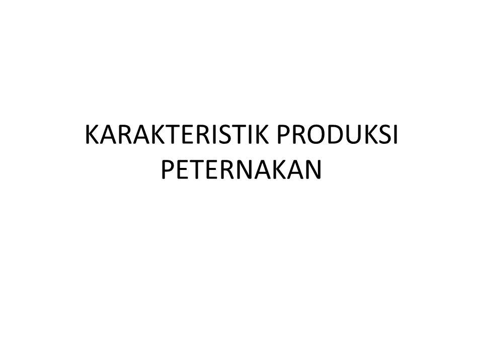 KARAKTERISTIK PRODUKSI PETERNAKAN