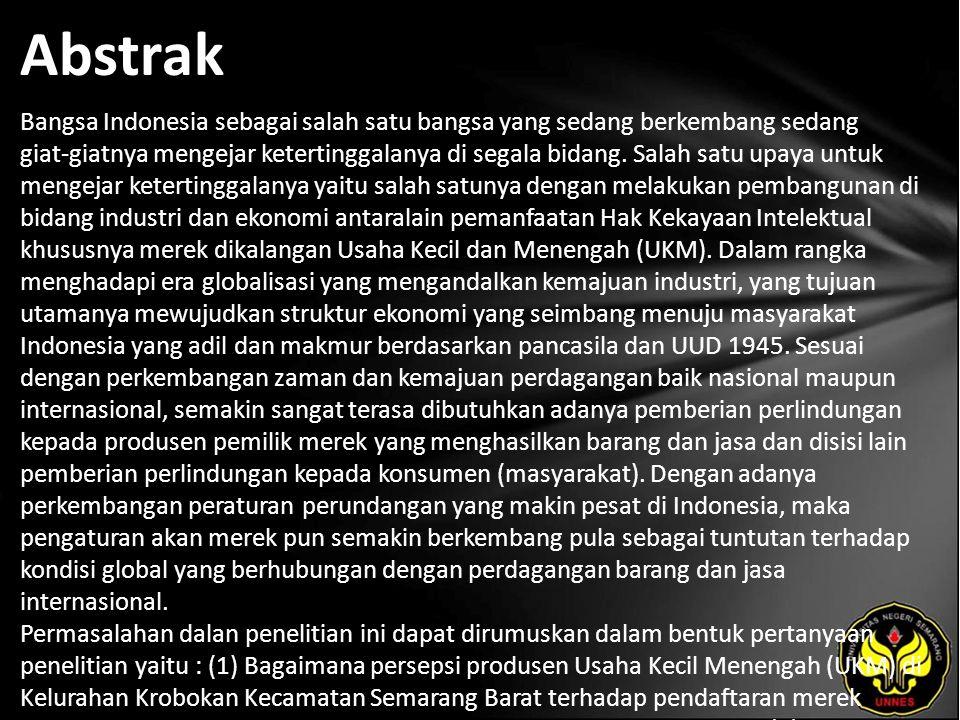 Abstrak Bangsa Indonesia sebagai salah satu bangsa yang sedang berkembang sedang giat-giatnya mengejar ketertinggalanya di segala bidang.