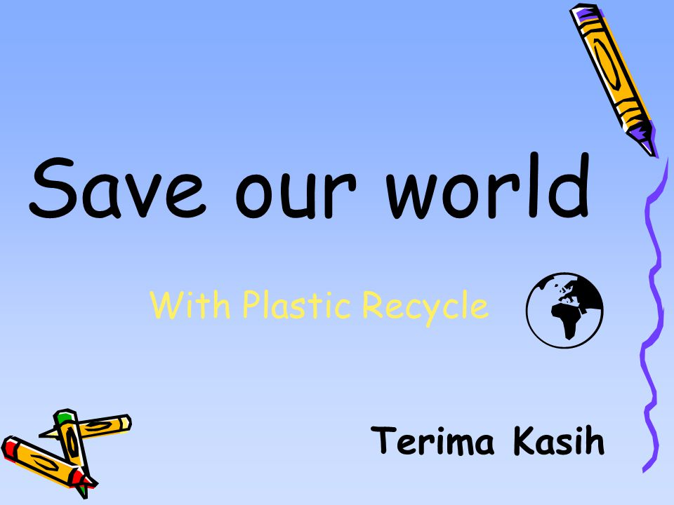 Save our world Terima Kasih With Plastic Recycle