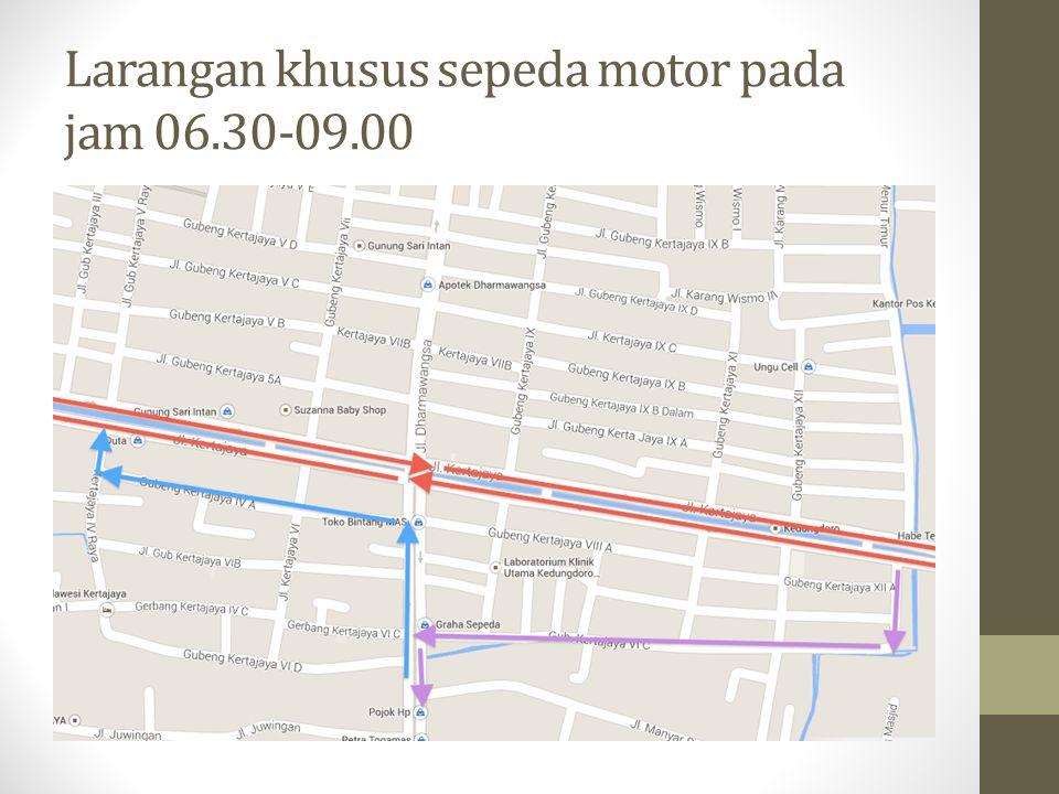 Larangan khusus sepeda motor pada jam 06.30-09.00