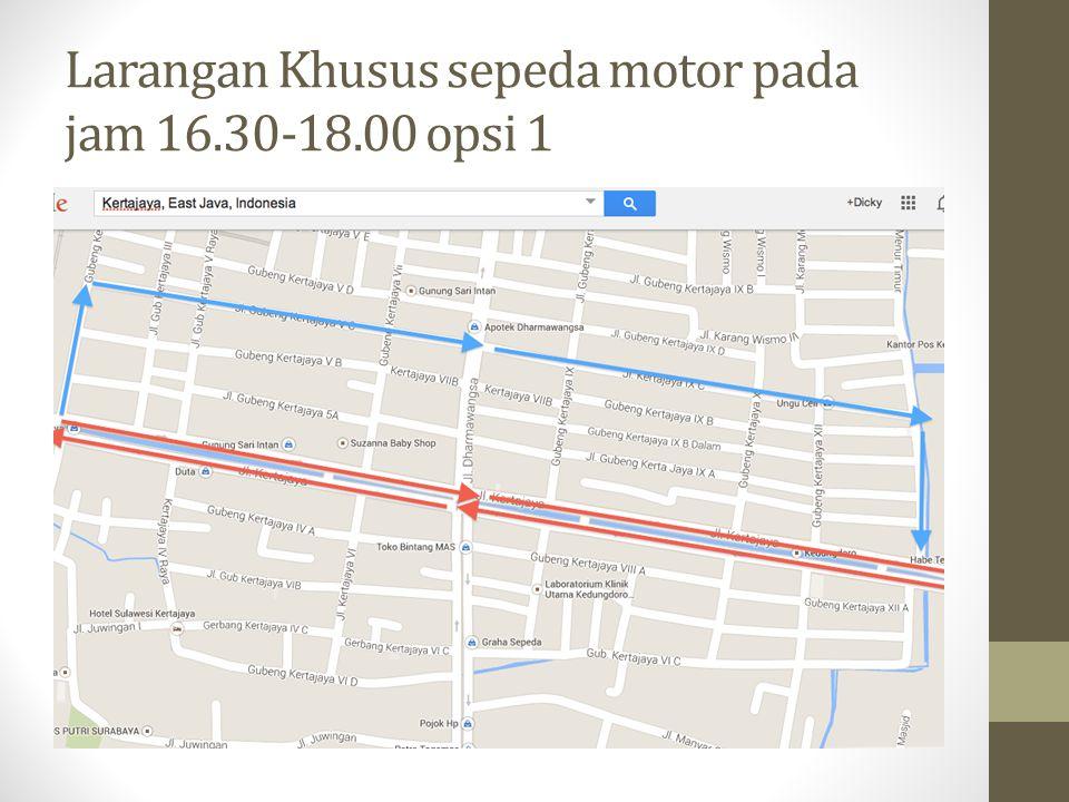 Larangan Khusus sepeda motor pada jam 16.30-18.00 opsi 1