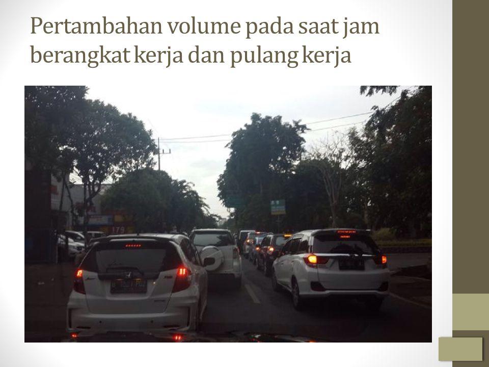 Pertambahan volume pada saat jam berangkat kerja dan pulang kerja