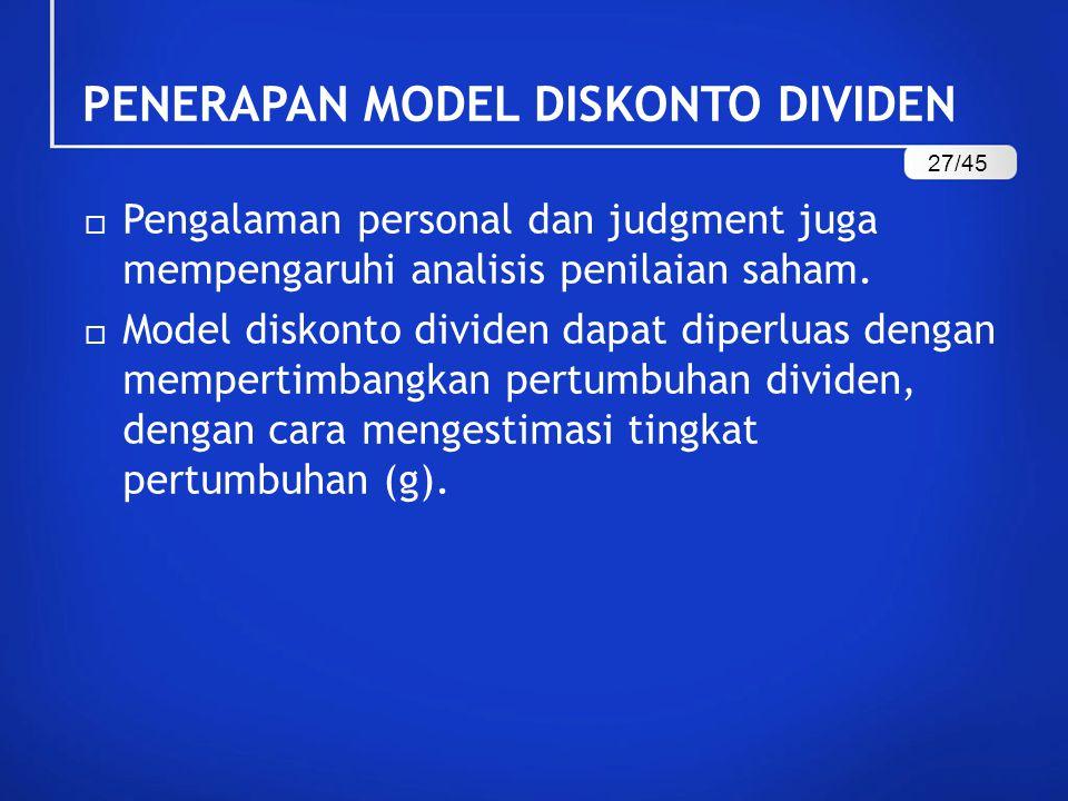 PENERAPAN MODEL DISKONTO DIVIDEN  Pengalaman personal dan judgment juga mempengaruhi analisis penilaian saham.