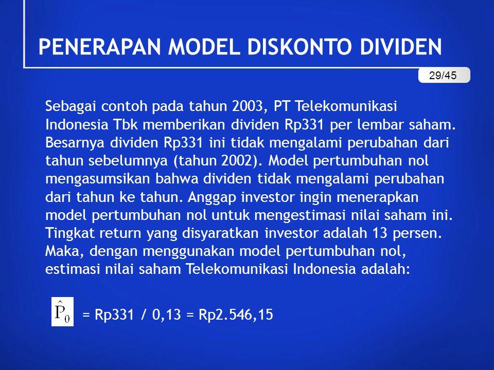 Sebagai contoh pada tahun 2003, PT Telekomunikasi Indonesia Tbk memberikan dividen Rp331 per lembar saham.