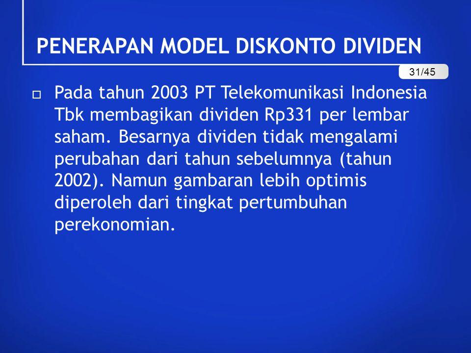  Pada tahun 2003 PT Telekomunikasi Indonesia Tbk membagikan dividen Rp331 per lembar saham.