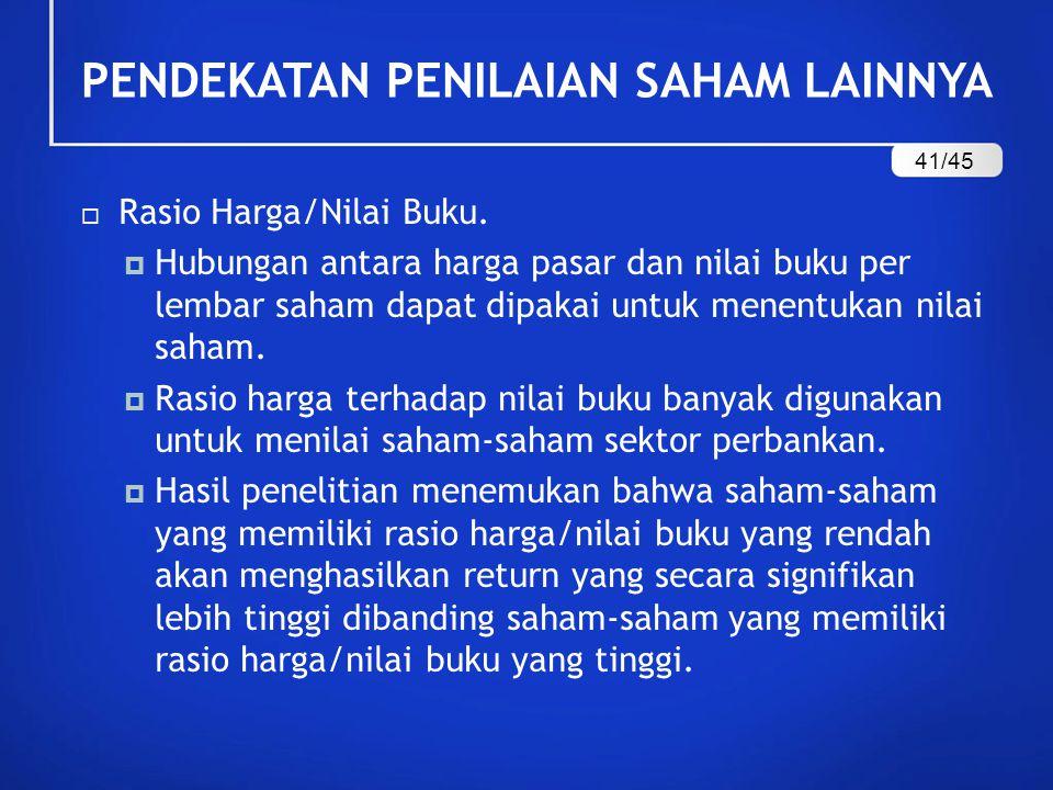PENDEKATAN PENILAIAN SAHAM LAINNYA  Rasio Harga/Nilai Buku.