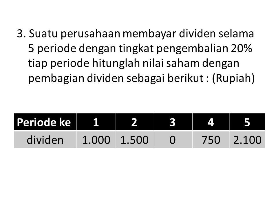 4.Saham PT ANA pada tahun lalu membayar dividen Rp.300 perlembar.