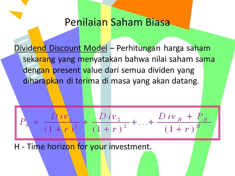 Penilaian Saham Biasa Dividend Discount Model – Perhitungan harga saham sekarang yang menyatakan bahwa nilai saham sama dengan present value dari semu