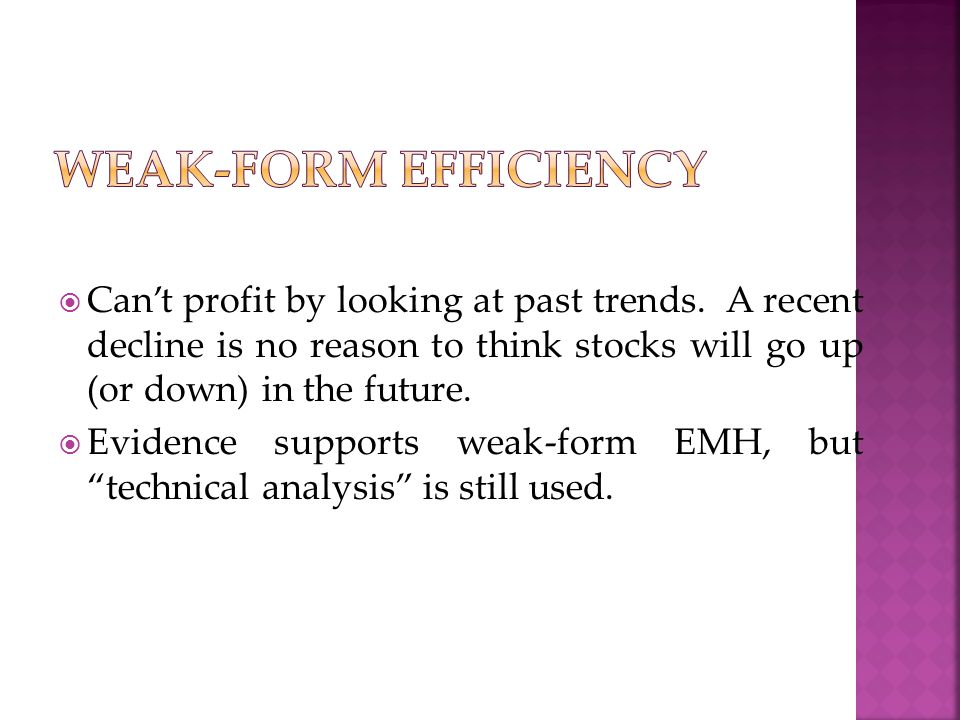  Can't profit by looking at past trends. A recent decline is no reason to think stocks will go up (or down) in the future.  Evidence supports weak-f
