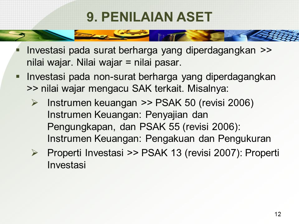 9.PENILAIAN ASET  Investasi pada surat berharga yang diperdagangkan >> nilai wajar.
