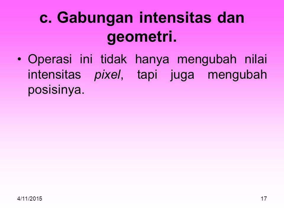 c.Gabungan intensitas dan geometri.