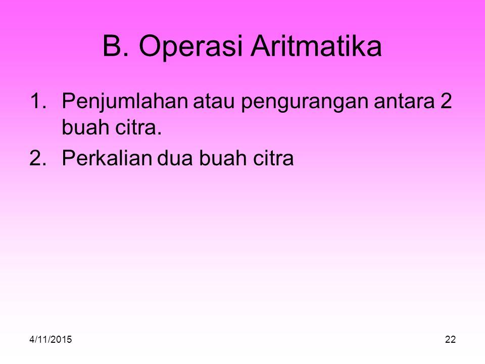 B.Operasi Aritmatika 1.Penjumlahan atau pengurangan antara 2 buah citra.