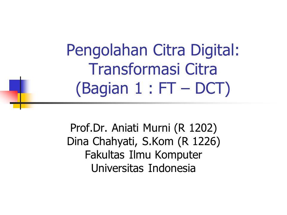 22 Sifat-sifat FT 2 dimensi Separable : Pemrosesan FT 2 dimensi dapat dilakukan dengan melakukan FT 1 dimensi terhadap kolom, kemudian dilanjutkan dengan FT 1 dimensi terhadap baris Translasi :