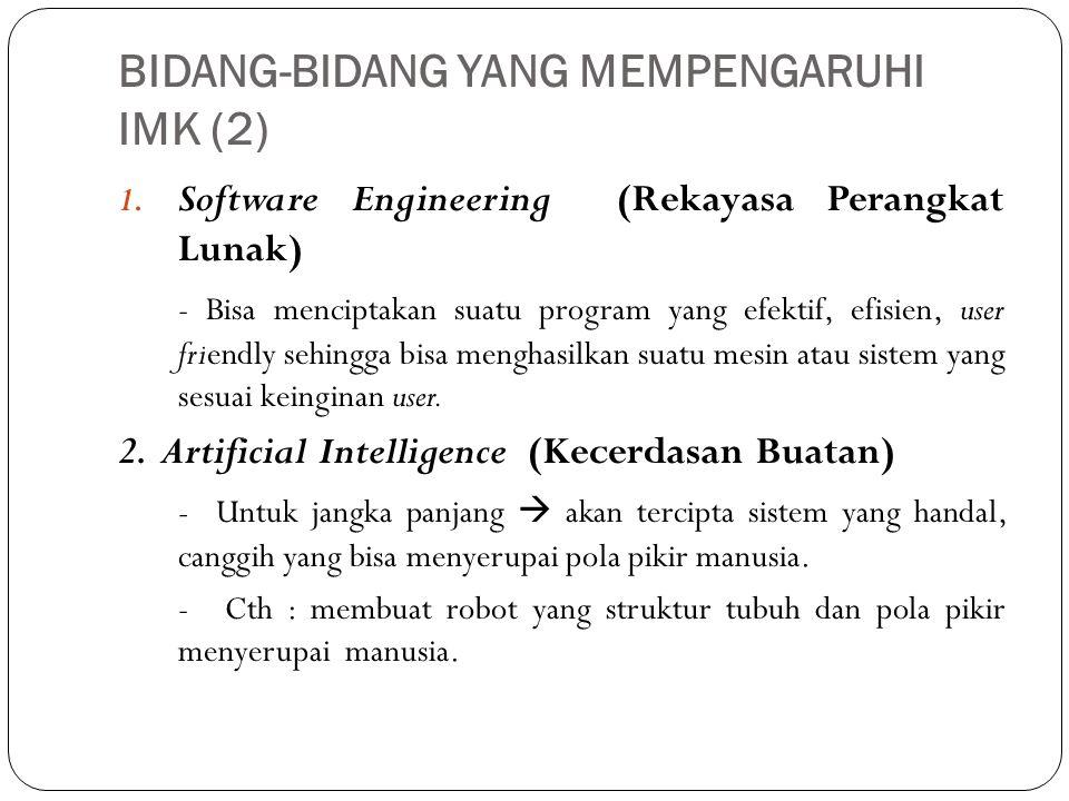 BIDANG-BIDANG YANG MEMPENGARUHI IMK (2) 1.